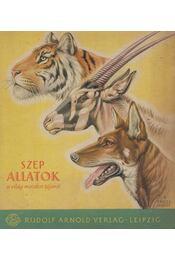 Szép állatok a világ minden tájáról - Petzsch, Hans - Régikönyvek