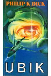 Ubik - Philip K. Dick - Régikönyvek