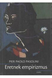 Eretnek empirizmus - Pier Paolo Pasolini - Régikönyvek