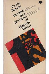 The Aim and Structure of Physical Theory - Pierre Duhem - Régikönyvek