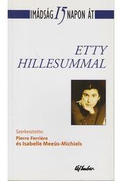 Imádság 15 napon át Etty Hillesummal - Pierre Ferriére, Isabelle Meeus-Michiels - Régikönyvek