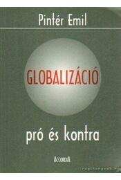 Globalizáció pro és kontra - Pintér Emil - Régikönyvek