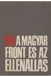 A magyar front és az ellenállás - Pintér István - Régikönyvek