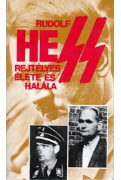 Rudolf Hess rejtélyes élete és halála - Pintér István - Régikönyvek