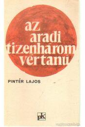 Az aradi tizenhárom vértanú - Pintér Lajos - Régikönyvek