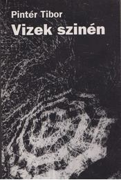 Vizek szinén - Pintér Tibor - Régikönyvek
