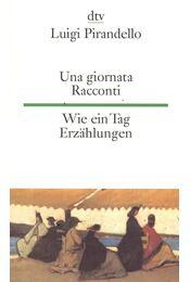 Una giornata. Racconti - Wie ein Tag. Erzählungen - PIRANDELLO, LUIGI, MARTENS, INA-MARIA - Régikönyvek