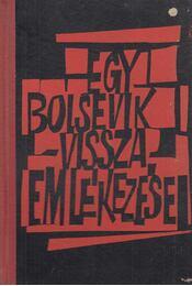 Egy bolsevik visszaemlékezései - Pjatnyickij, O. - Régikönyvek