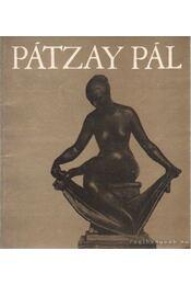 Pátzay Pál szobrászművész kiállítása - Pogány Ö. Gábor dr. - Régikönyvek