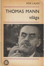 Thomas Mann világa (dedikált) - Pók Lajos - Régikönyvek
