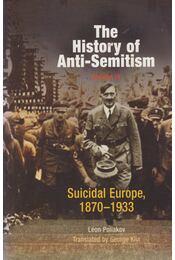 The History of Anti-Semitism Volume IV. - Poliakov, Léon - Régikönyvek