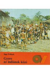 Gyere az indiánok közé - Pollack, Inge - Régikönyvek