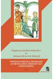 Történeti-kritikai értekezés az orvolásban híressé vált asszonyokról - 1738 - Polykarp Gottlieb Schacher, Johann Heinrich Schmid - Régikönyvek