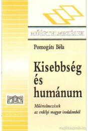 Kisebbség és humánum - Pomogáts Béla - Régikönyvek