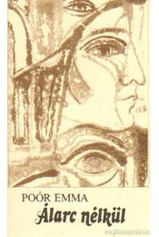 Álarc nélkül - Poór Emma - Régikönyvek