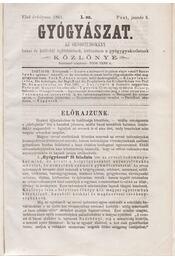 Gyógyászat. Az orvostudomány hazai és külföldi fejlődésének, különösen a gyógygyakorlatnak közlönye. I. évfolyam, 1–52. szám. (1861). [Teljes.] - Poor Imre (szerk.) - Régikönyvek