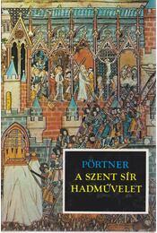 A szent sír hadművelet - Pörtner, Rudolf - Régikönyvek