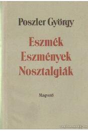 Eszmék - Eszmények - Nosztalgiák - Poszler György - Régikönyvek
