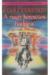 A nagy keresztes hadjárat - Poul Anderson - Régikönyvek