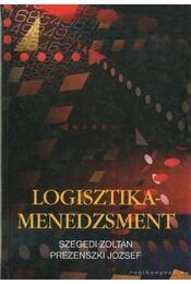Logisztika-menedzsment - Prezenszki József, Szegedi Zoltán - Régikönyvek