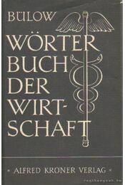 Wörter Buch der Wirtschaft - Prof. Dr. Bülow, Friedrich - Régikönyvek
