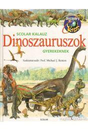 Dinoszauruszok gyerekeknek - Prof. MIchael J. Benton - Régikönyvek