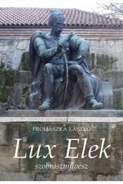 Lux Elek szobrászművész - Prohászka László - Régikönyvek