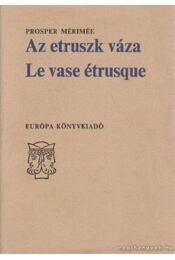 Az etruszk váza - Le vase étrusque - Prosper Mérimée - Régikönyvek