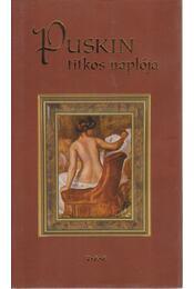 Puskin titkos naplója - Puskin, Alekszandr Szergejevics - Régikönyvek
