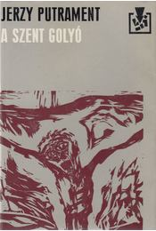 A szent golyó - Putrament, Jerzy - Régikönyvek