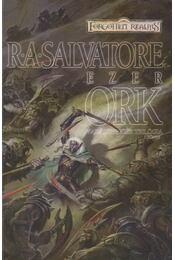Ezer ork - R.A. Salvatore - Régikönyvek