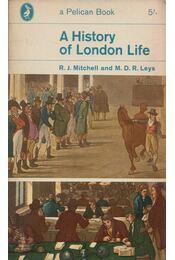 A History of London Life - R. J. Mitchell, M. D. R. Leys - Régikönyvek