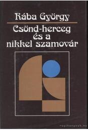 Csönd-herceg és a nikkel szamovár - Rába György - Régikönyvek
