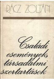 Családi események, társadalmi szertartások - Rácz Zoltán - Régikönyvek