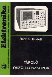 Tároló oszcilloszkópok - Radnai Rudolf - Régikönyvek
