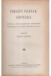 Idegen szavak szótára - Radó Antal - Régikönyvek