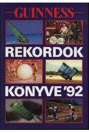 Guinness rekordok könyve 1992 - Radó Péter (szerk.), Nikovitz Oszkár (szerk.) - Régikönyvek