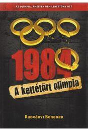 1984 - A kettétört olimpia - Radványi Benedek - Régikönyvek
