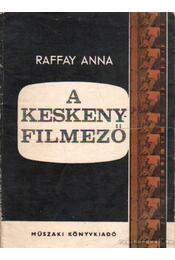A keskenyfilmező - Raffay Anna - Régikönyvek