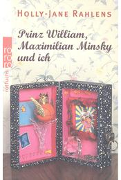 Prinz William, Maximilian Minsky und ich - Rahlens, Holly-Jane - Régikönyvek