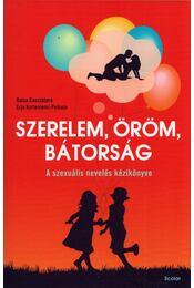 Szerelem, öröm, bátorság - A szexuális nevelés kézikönyve - Raisa Cacciatore, Erja Korteniemi-Poikela - Régikönyvek