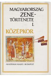 Magyarország zenetörténete I. - Rajeczky Benjamin - Régikönyvek