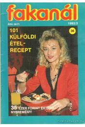 Fakanál 36. 1993/3 - 101 külföldi ételrecepet - Rák Béla - Régikönyvek