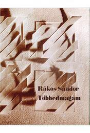 Többedmagam (dedikált) - Rákos Sándor - Régikönyvek