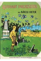 Korhadt fakeresztek - Rákosi Viktor - Régikönyvek