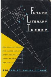 The Future of Literary Theory - Ralph Cohen - Régikönyvek