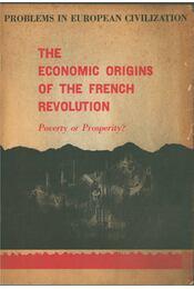 The Economic Origins of the French Revolution - Ralph W. Greenlaw - Régikönyvek