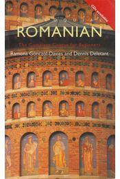 Colloquial Romanian - Ramona Gönczöl-Davies and Dennis Deletant - Régikönyvek
