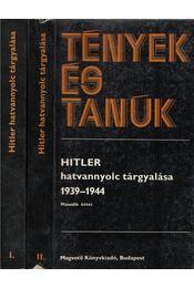 Hitler hatvannyolc tárgyalása 1939-1944 I-II. kötet - Ránki György - Régikönyvek