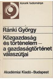Közgazdaság és történelem - a gazdaságtörténet válaszútjai - Ránki György - Régikönyvek